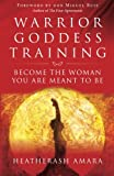 img - for Warrior Goddess Training: Become the Woman You Are Meant to Be book / textbook / text book