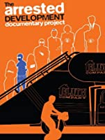 The Arrested Development Documentary Project [HD]