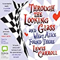 Through the Looking Glass (       UNABRIDGED) by Lewis Carroll Narrated by Miriam Margolyes