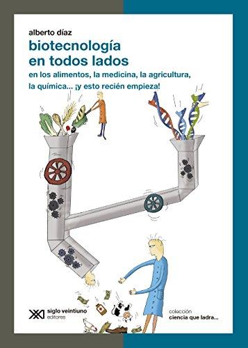 Biotecnología en todos lados: en los alimentos, la medicina, la agricultura, la química... ¡y esto recién empieza! (Ciencia que ladra... serie Clásica)