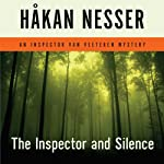 The Inspector and Silence: An Inspector Van Veeteren Mystery (       UNABRIDGED) by Håkan Nesser, Laurie Thompson (translator) Narrated by Simon Vance