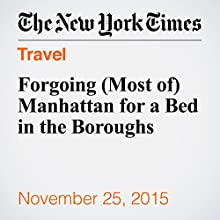 Forgoing (Most of) Manhattan for a Bed in the Boroughs (       UNABRIDGED) by Seth Kugel Narrated by Fleet Cooper