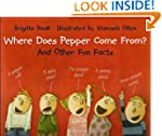 Where Does Pepper Come From?: And Oth...