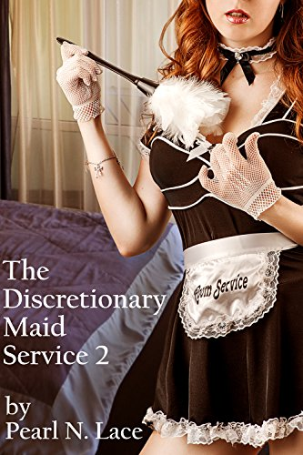 The Discretionary Maid Service 2: (Sissy Maid Transgender Fantasy) PDF