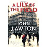 A Lily of the Field: A Novelby John Lawton