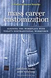 Mass Career Customization: Aligning the Workplace With Today