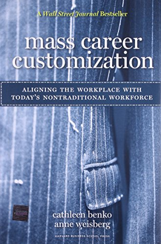 Mass Career Customization: Aligning the Workplace With Today's Nontraditional Workforce (Mass Career Customization compare prices)