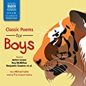 Classic Poems for Boys Audiobook by G.K. Chesterton, Edward Lear, William Blake, Robert Browning, Rudyard Kipling, Lewis Carroll Narrated by Rachel Bavidge, Jasper Britton, Roy McMillan, Benjamin Soames, Anton Lesser, Michael Caine