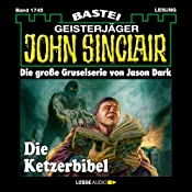 Die Ketzerbibel (John Sinclair 1745) | Jason Dark