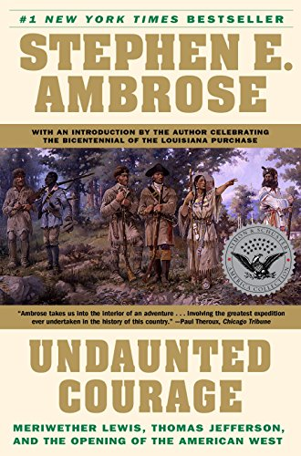 undaunted-courage-meriwether-lewis-thomas-jefferson-and-the-opening-of-the-american-west