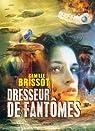 Dresseur de fantôme par Brissot