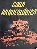 img - for Cuba arqueologica.I.Santiago de cuba,1978. book / textbook / text book