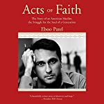 Acts of Faith: The Story of an American Muslim, the Struggle for the Soul of a Generation | Eboo Patel