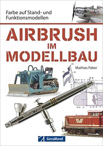 Airbrush-im-Modellbau-Farbe-auf-Stand-und-Funktionsmodellen