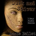 Dusk and Shiver: Remy Pigeon Stories | Annie Bellet