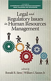 Legal And Regulatory Issues In Human Resources Management (HC) (Contemporary Human Resource Management Issues Challenges And Opportunities)