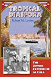 Tropical Diaspora: The Jewish Experience in Cuba