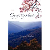 Cry of My Heart ~ Joanne Bischof