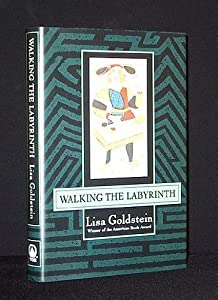 Walking the Labyrinth by Lisa Goldstein