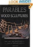 Parables: Wood Sculptures: The Art &...
