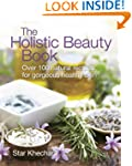 The Holistic Beauty Book: With Over 1...