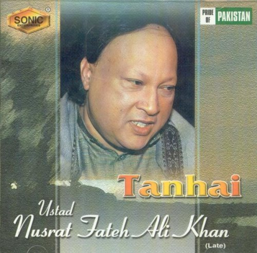 Nusrat Fateh Ali Khan - Tanhai - Zortam Music