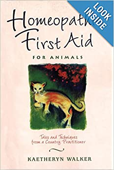 Homeopathic First Aid for Animals: Tales and Techniques from a Country Practitioner by Kaetheryn Walker