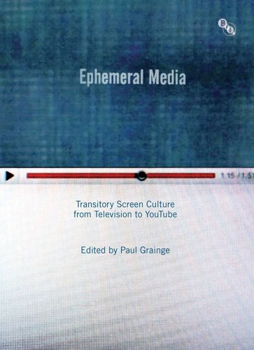 Ephemeral Media: Transitory Screen Culture from Television to YouTube