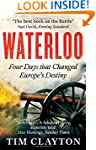 Waterloo: Four Days that Changed Euro...