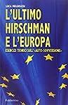 L'ultimo Hirschman e l'Europa. Eserci...