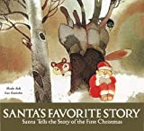 img - for Santa's Favorite Story: Santa Tells the Story of the First Christmas book / textbook / text book