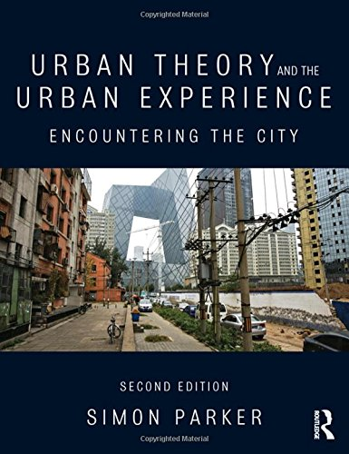 Urban Theory and the Urban Experience: Encountering the City