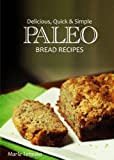 Paleo Bread Recipes - Delicious, Quick and Simple Recipes