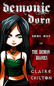 Demonic Dora (UK Edition) (The Demon Diaries Book 1)