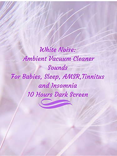 White noise ambient vacuum cleaner sounds for babies sleep AMSR tinnitus insomnia 10 hours dark screen