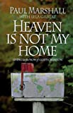 Heaven is Not My Home: Learning to Live in Gods Creation
