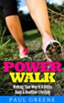 Power Walk: Walking your way to a Bet...