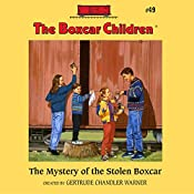 The Mystery of the Stolen Boxcar: The Boxcar Children Mysteries, Book 49 | Gertrude Chandler Warner