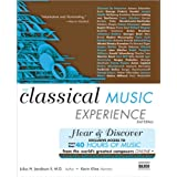 The Classical Music Experience With Web Site, Second Edition: Discover the Music of the World's Greatest Composers