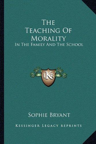 The Teaching of Morality the Teaching of Morality: In the Family and the School in the Family and the School