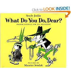 What Do You Do, Dear? Sesyle Joslin and Maurice Sendak