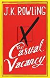 J. K. Rowling The Casual Vacancy by J. K. Rowling ( 2012 ) Hardcover