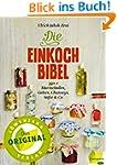 Die Einkoch-Bibel: 350 x Marmeladen,...