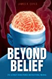 Beyond Belief - The Ultimate Mind Power Manual