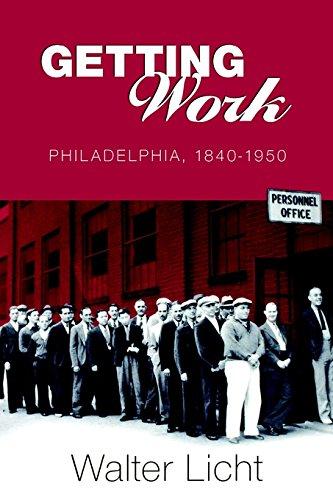 Getting Work: Philadelphia, 1840-1950 (Pennsylvania Paperbacks)