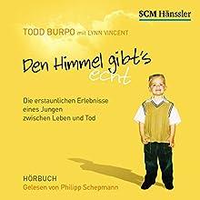 Den Himmel gibt's echt: Die erstaunlichen Erlebnisse eines Jungen zwischen Leben und Tod Hörbuch von Todd Burpo Gesprochen von: Philipp Schepmann
