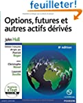 Options, futures et autres actifs d�r...