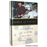 Force of Nature: The Life of Linus Pauling ~ Thomas Hager