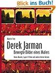 Derek Jarman - Bewegte Bilder eines M...
