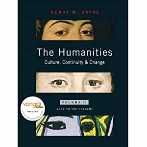 VangoNotes for The Humanities: Culture, Continuity and Change: Volume 2 | [Henry M. Sayre]